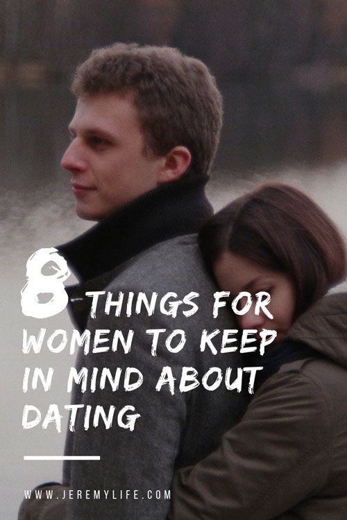 8 Things For Women To Keep In Mind About Dating
