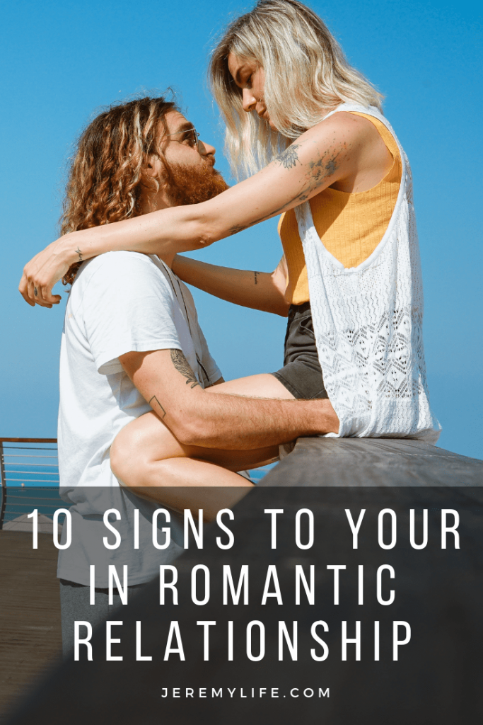 10 Signs To Your In Romantic Relationship
