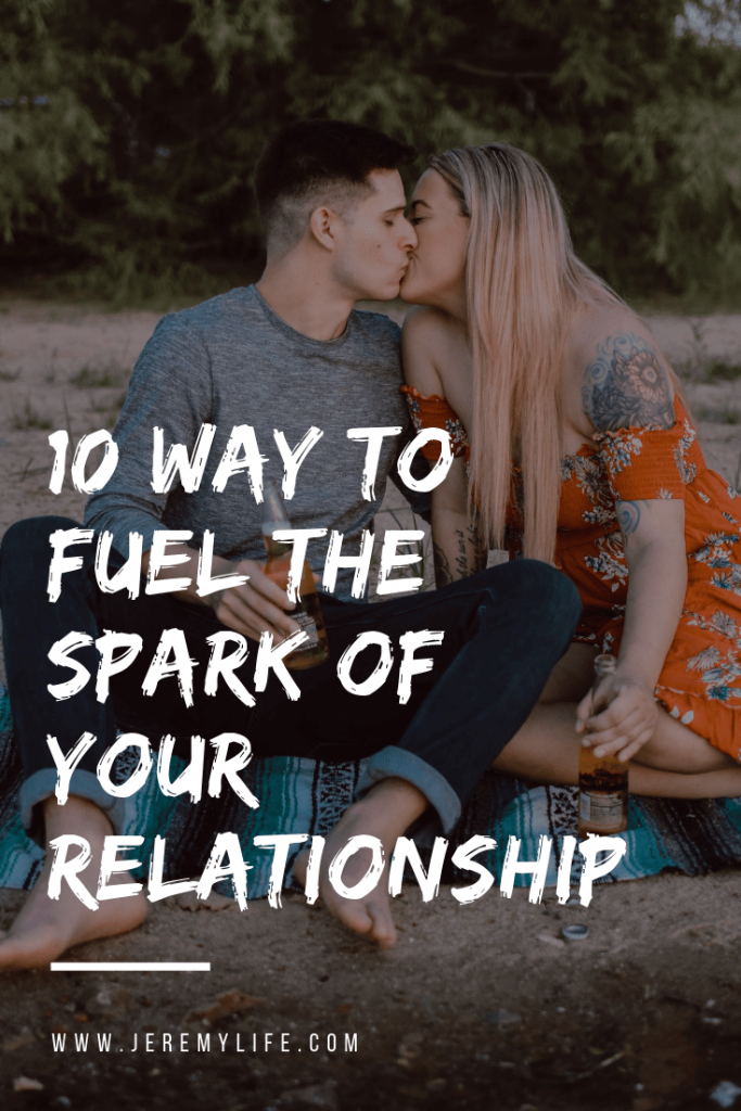 10 Way To Fuel The Spark Of Your Relationship