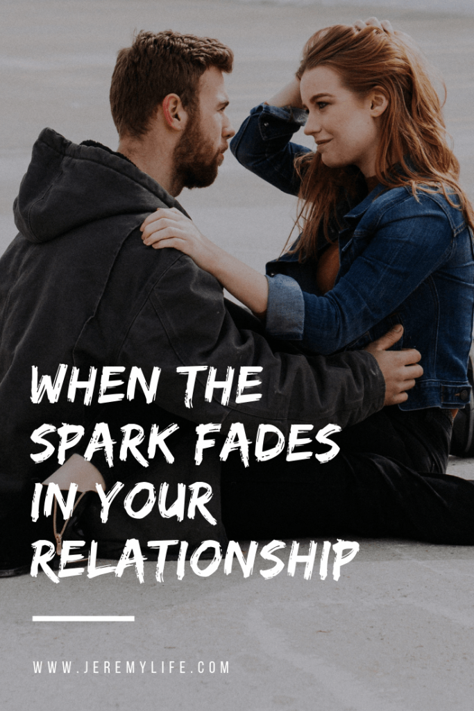 When The Spark Fades In Your Relationship