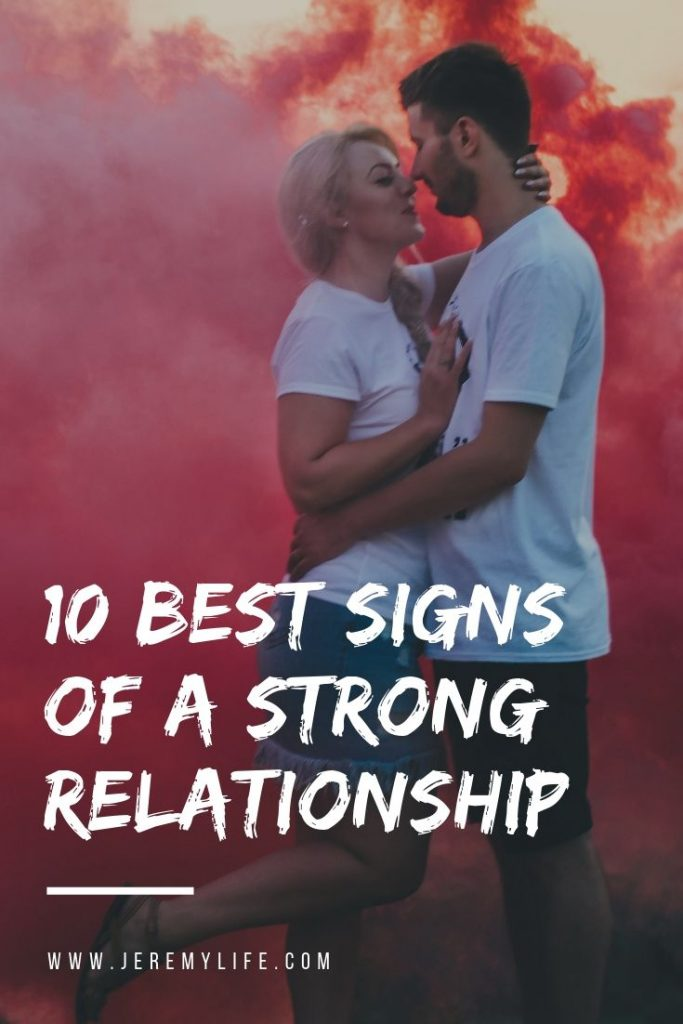 10 Best Signs Of A Strong Relationship