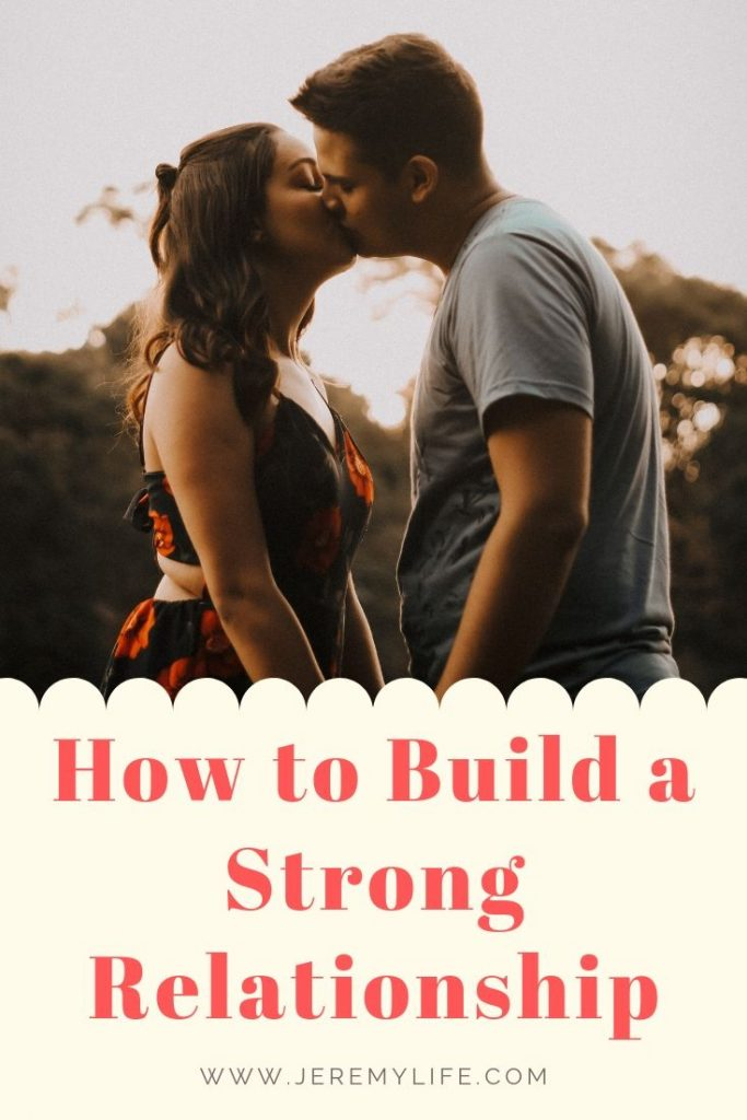 How to Build a Strong Relationship