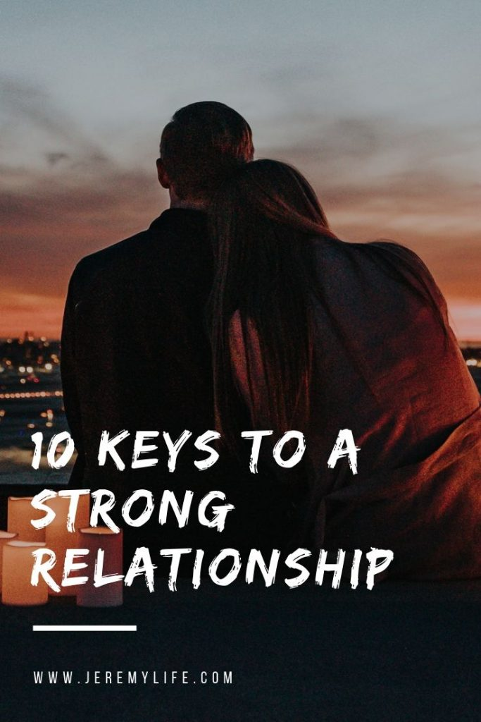 10 Keys to a Strong Relationship