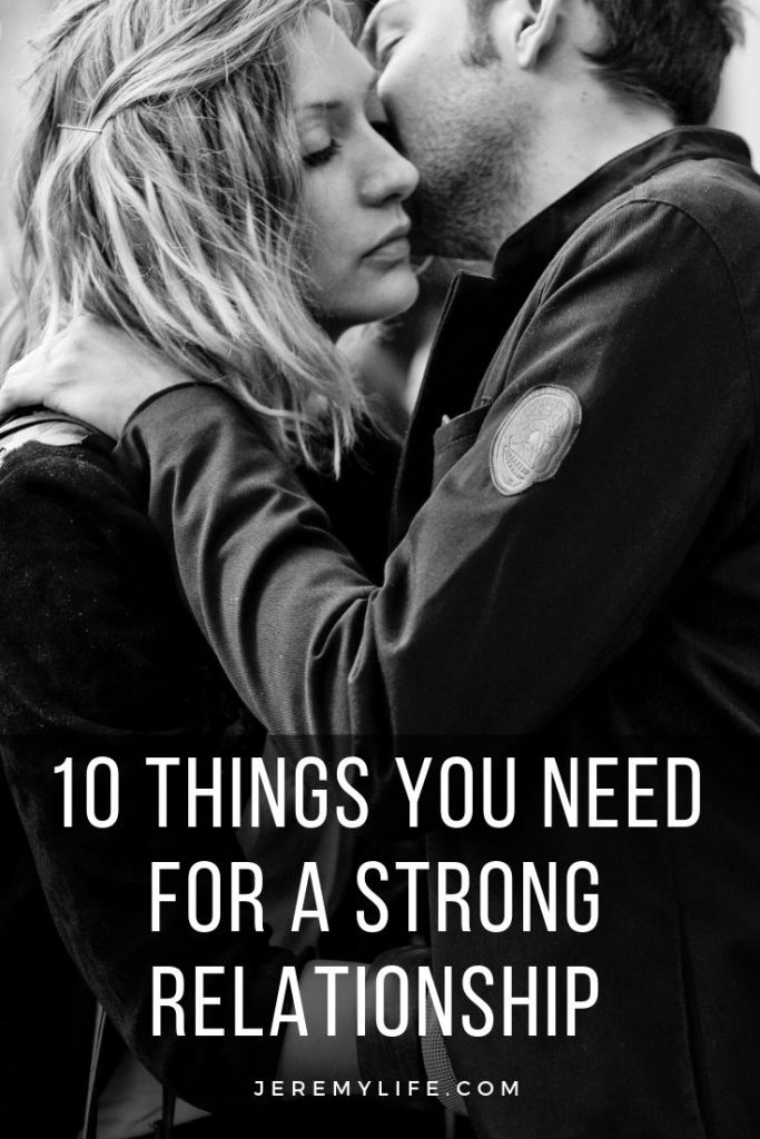 10 Things You Need For A Strong Relationship