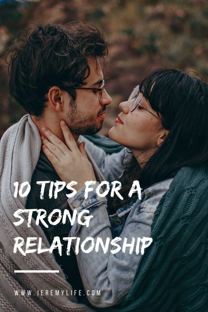 10 Tips For A Strong Relationship