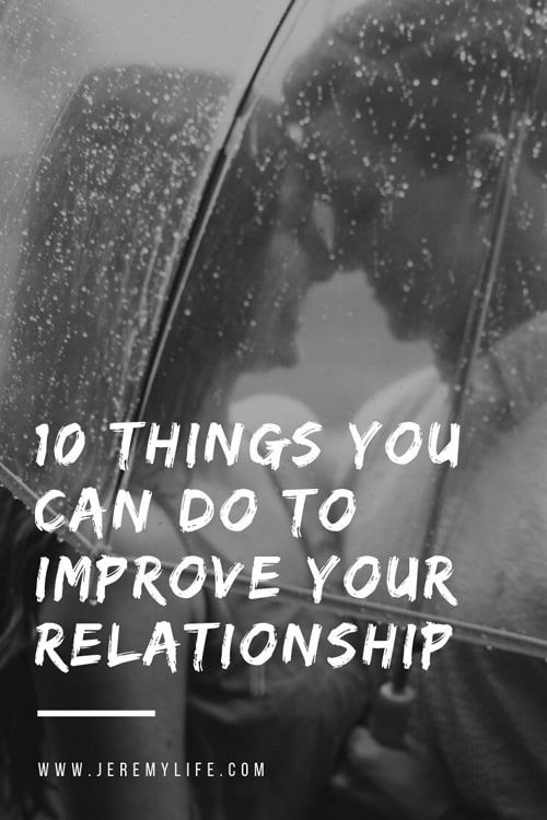 10 Things You Can Do to Improve Your Relationship
