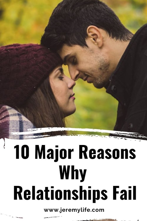 10 Major Reasons Why Relationships Fail