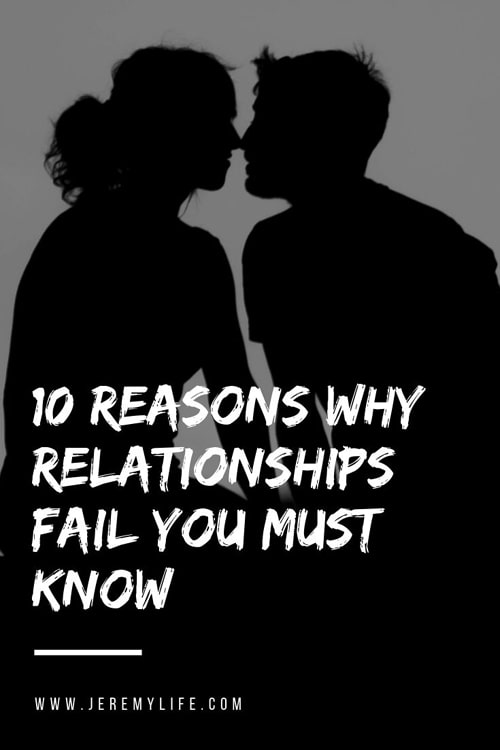 10 Reasons Why Relationships Fail You Must Know