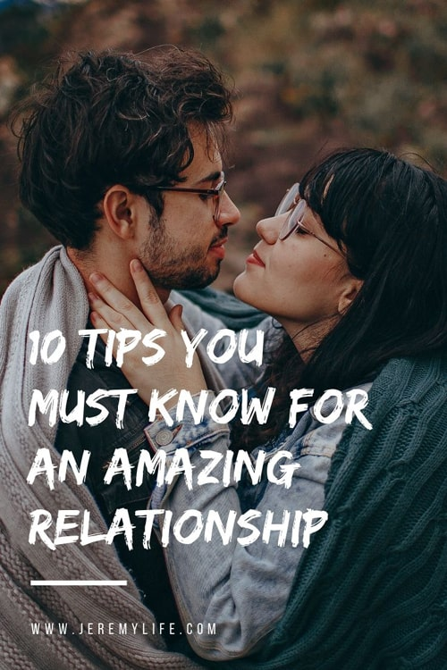 10 Tips You MUST Know For An AMAZING Relationship