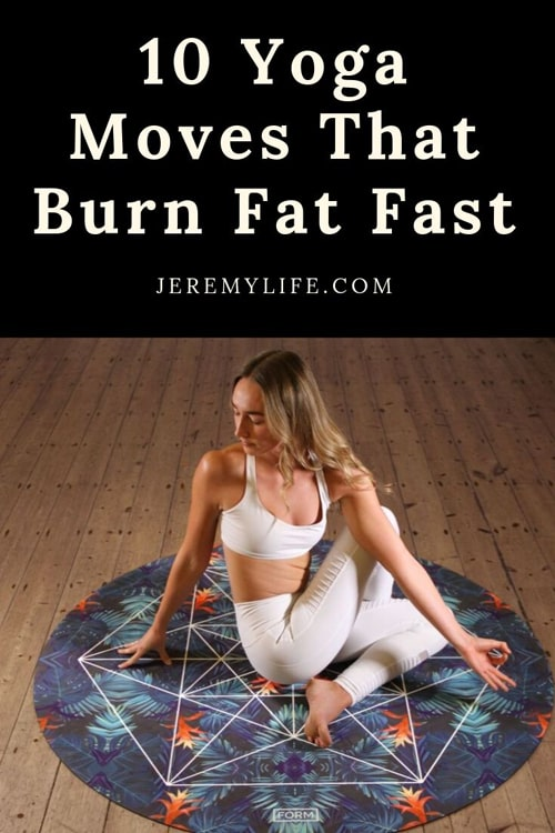 10 Yoga Moves That Burn Fat Fast