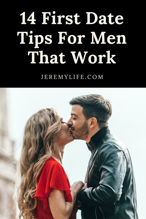 14 First Date Tips For Men That Work