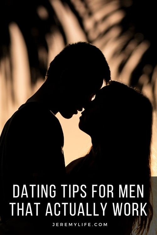 Dating Tips For Men That Actually Work