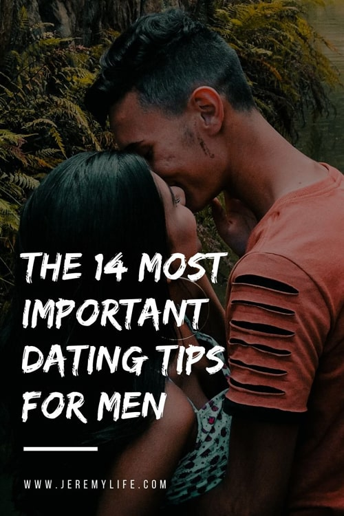 The 14 Most Important Dating Tips for Men