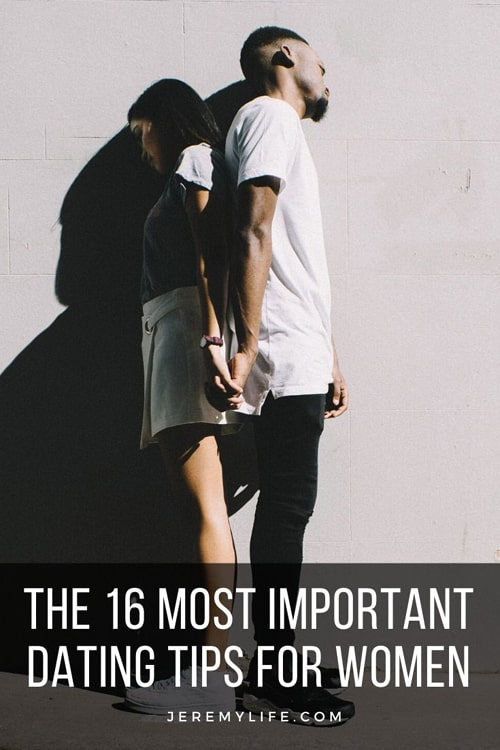 The 16 Most Important Dating Tips for Women