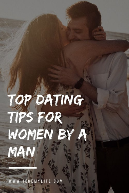 Top Dating Tips for Women By a Man