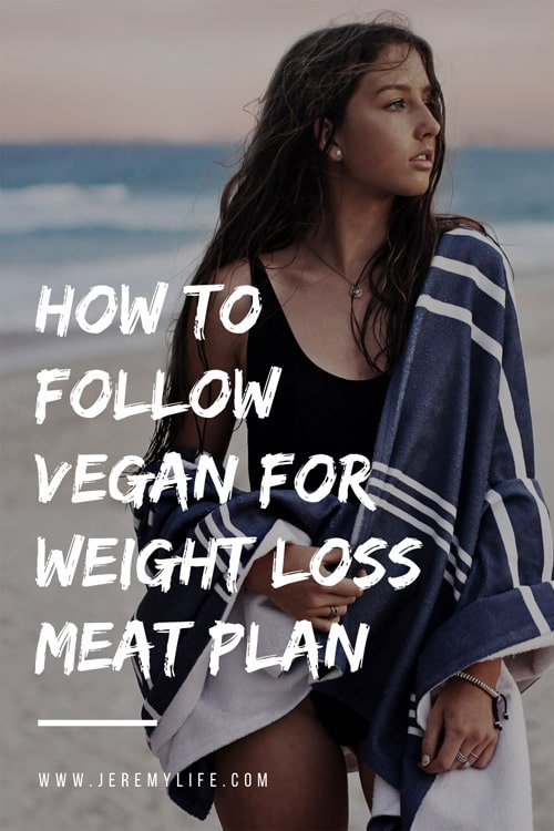 How to Follow Vegan for Weight Loss Meat Plan