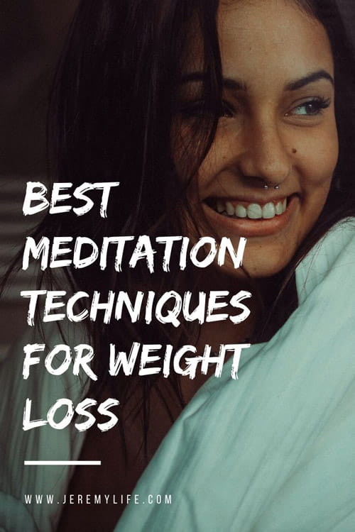 Best Meditation Techniques for Weight Loss